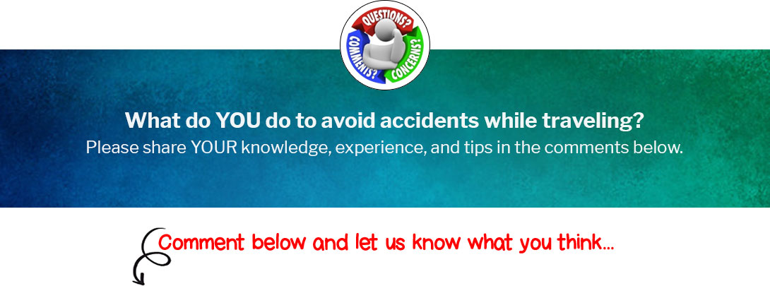 What do YOU do to avoid accidents while traveling?