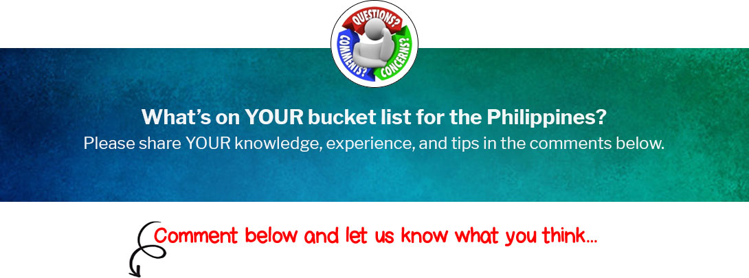 What's on YOUR bucket list for the Philippines?