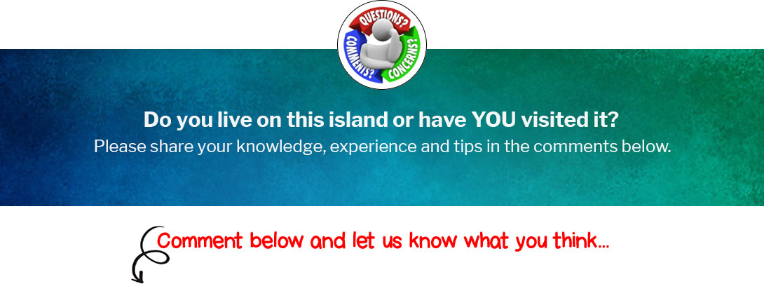 Do you live on this island or have YOU visited it?