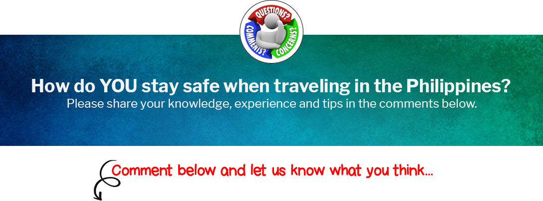 How do YOU stay safe when traveling in the Philippines?