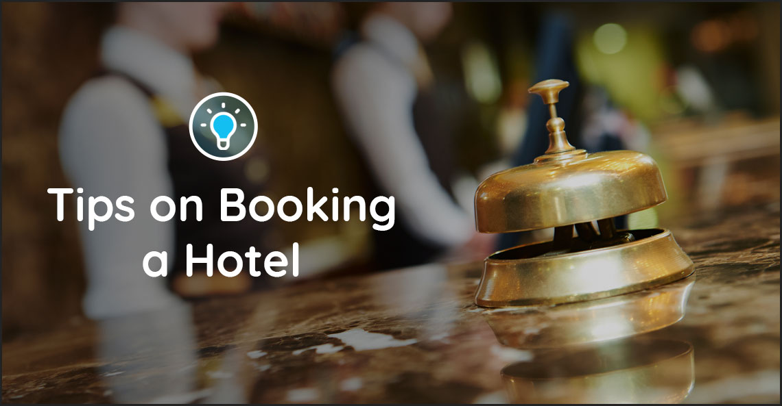 Tips on Booking a Hotel